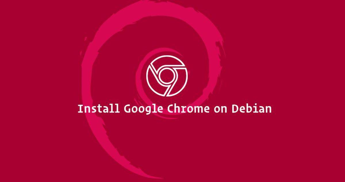 如何在Debian 9上安装Google Chrome浏览器