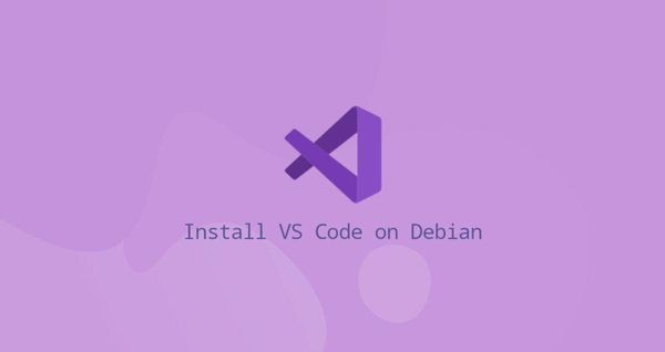 如何在Debian 10上安装Visual Studio Code