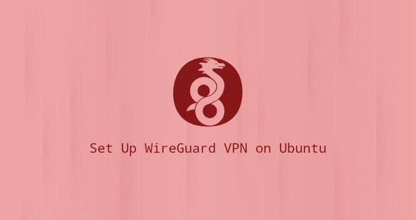 如何在Ubuntu 18.04上设置WireGuard VPN