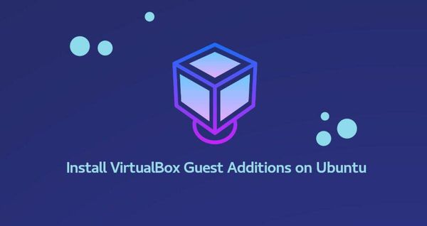 如何在Ubuntu 18.04上安装VirtualBox Guest Additions